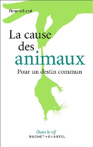 Couverture du livre La cause des animaux de Florence Burgat