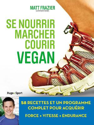 couverture du livre Se nourrir marcher courir vegan