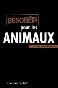 """Couverture du livre """"Désobéir pour les animaux"""""""