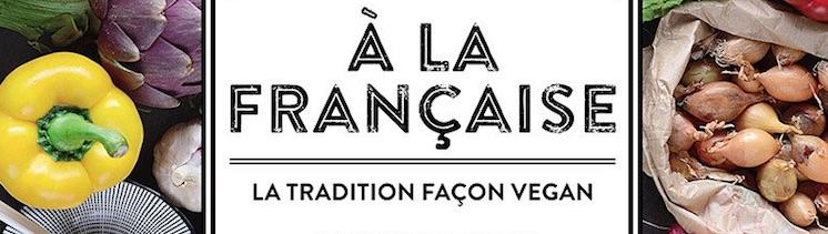 Bannière À la française, la tradition façon vegan