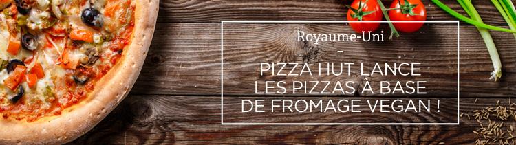 Bannière Pizza Hut UK véganise sa carte et propose désormais une base de fromage végétal