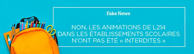 Bannière Fake news : Non, les animations de L214 dans les établissements scolaires n'ont pas été « interdites »
