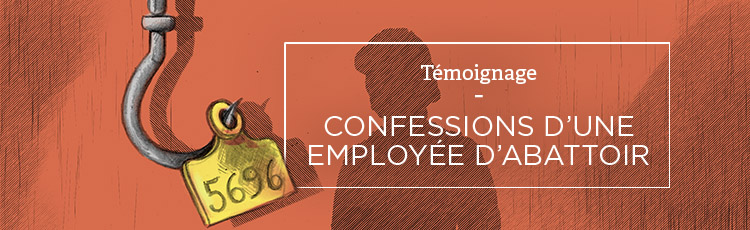 Bannière Confessions d'une employée d'abattoir